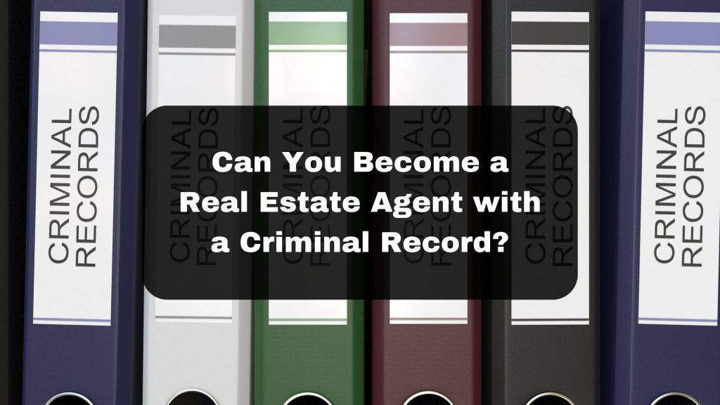 Can You Become A Real Estate Agent With A Criminal Record Image