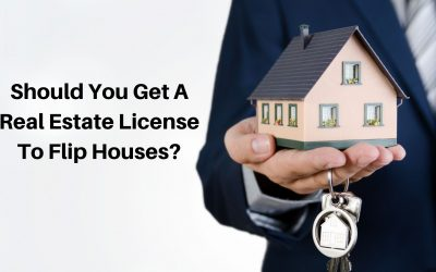 Should You Get A Real Estate License To Flip Houses